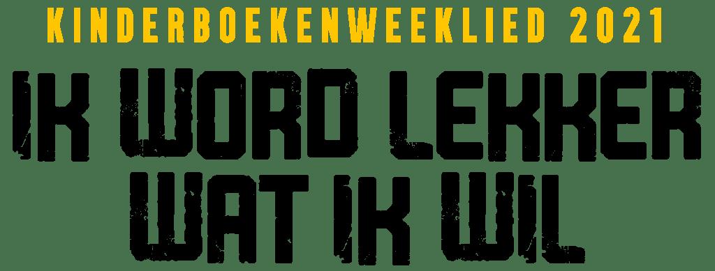 Kinderboekenweeklied 2021 - Ik Word Lekker Wat Ik Wil!